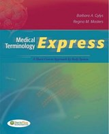 Medical Terminology Express | Barbara A. Gylys |