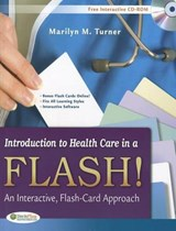 Introduction to Health Care in a Flash! | Turner, Marilyn, Rn |