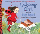 Ladybug Girl and the Bug Squad | Soman, David ; Davis, Jacky |