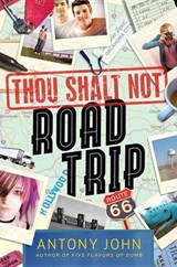 Thou Shalt Not Road Trip | Antony John |