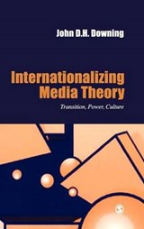 Internationalizing Media Theory | John Downing |