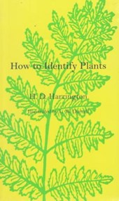 How to Identify Plants | H. D. Harrington |