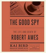 The Good Spy | Kai Bird |