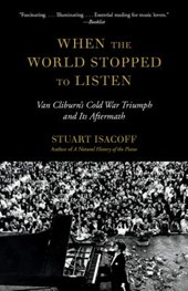 When the World Stopped to Listen | Stuart Isacoff |