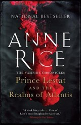 Prince Lestat and the Realms of Atlantis | Anne Rice |