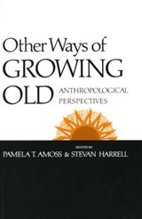 Other Ways of Growing Old | Amoss; Harrell |