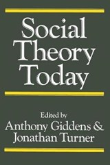 Social Theory Today | Arthony Giddens |