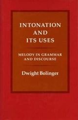 Intonation and Its Uses | Dwight Bolinger |