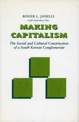 Making Capitalism | Roger Janelli |