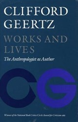 Works and Lives | Clifford Geertz |
