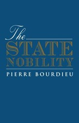 The State Nobility | Pierre Bourdieu |