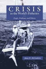 Crisis in the World's Fisheries | James R. McGoodwin |