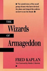 The Wizards of Armageddon | Fred M. Kaplan |