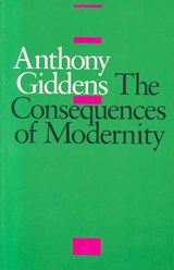 The Consequences of Modernity | Anthony Giddens |