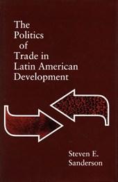 The Politics of Trade in Latin American Development