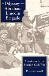The Odyssey of the Abraham Lincoln Brigade | Peter N. Carroll |
