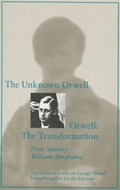 The Unknown Orwell and Orwell | Peter Stansky |