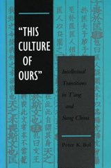 This Culture of Ours | Peter K. Bol |