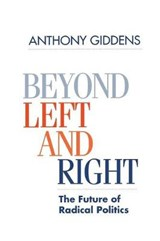 Beyond Left and Right | Anthony Giddens |