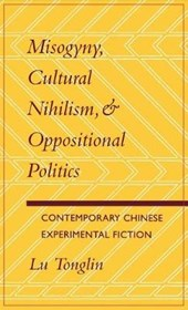 Misogyny, Cultural Nihilism, and Oppositional Politics