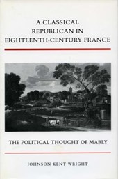 A A Classical Republican in Eighteenth-Century France