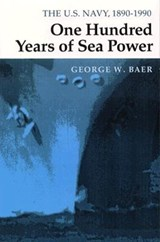 One Hundred Years of Sea Power | George W. Baer |