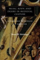 Music, Body, and Desire in Medieval Culture