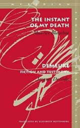 The Instant of My Death | Blanchot, Maurice ; Derrida, Jacques |