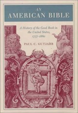 An American Bible | Paul C. Gutjahr |