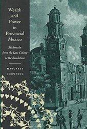 Wealth and Power in Provincial Mexico
