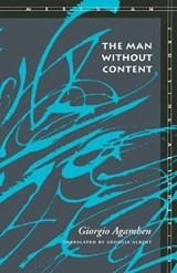 The Man Without Content | Giorgio Agamben |