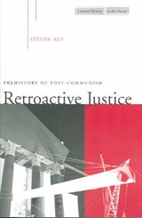 Retroactive Justice | Istvan Rev |