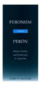 Peronism Without Peran | James W. McGuire |