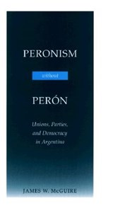 Peronism Without Perón