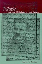 Nietzsche and the Philology of the Future | James I. Porter |