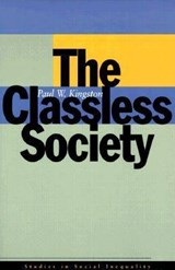 The Classless Society | Paul W. Kingston |