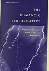 The Romantic Performative | Angela Esterhammer |