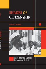 Shades of Citizenship | Melissa Nobles |