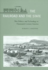 The Railroad and the State | Robert G. Angevine |