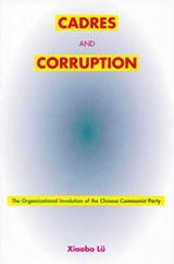 Cadres and Corruption | Xiaobo Lu |