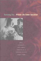 Private Life Under Socialism | Yunxiang Yan |
