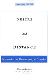 Desire And Distance | Renaud Barbaras |
