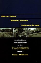 Silicon Valley, Women, and the California Dream