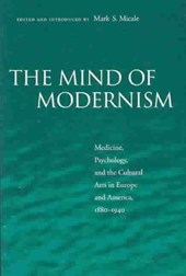 The Mind of Modernism | Mark S. Micale |