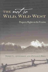 The Not So Wild, Wild West | Terry L. Anderson |