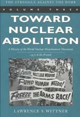 Toward Nuclear Abolition | Lawrence S. Wittner |
