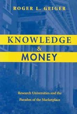 Knowledge and Money | Roger L. Geiger |