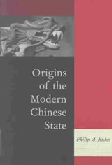 Origins of the Modern Chinese State | Philip A. Kuhn |