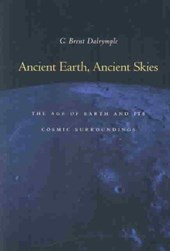 Ancient Earth, Ancient Skies | G. Brent Dalrymple |