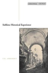 Sublime Historical Experience | F. R. Ankersmit |